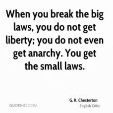 g-k-chesterton-quote-when-you-break-the-big-laws-you-do-not-get